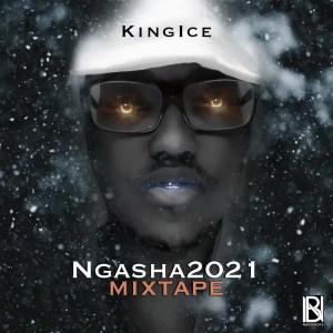 KingIce - Ngasha 2021 Mixtape