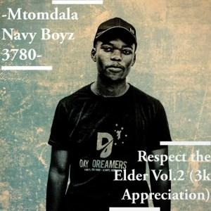 Mtomdala Navy Boyz - Respect The Elder Vol.2 (3K Appreciation mix)
