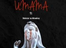 Lyza Gqom Kid - UMAMA (feat. Bobstar no Mzeekay)