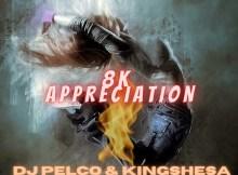 Dj Pelco & Kingshesha - 8K Appreciation EP