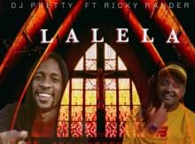 Dj Pretty - Lalela (feat. Ricky Rander)