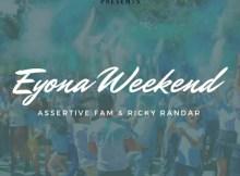 Assertive Fam - Eyona Weekend (feat. Ricky Randar)