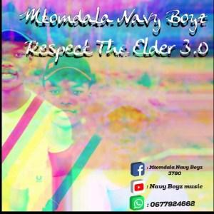 Mtomdala Navy Boyz - Respect The Elder 3.0