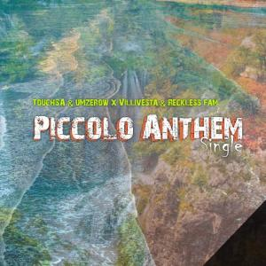 TouchSA, uMzerow, Villivesta & Reckless Fam - Picollo Anthem