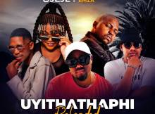 T-Man & Jeje - Uyithathaphi Reloaded (feat. Busiswa, Professor & Emza)