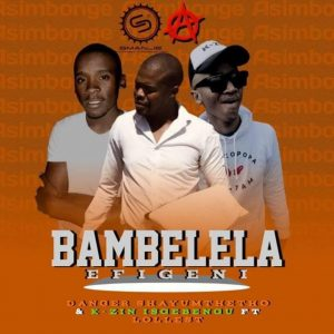 Danger Shayumthetho & K-zin Isgebengu - Bambelela Efigeni (feat. Lollest)