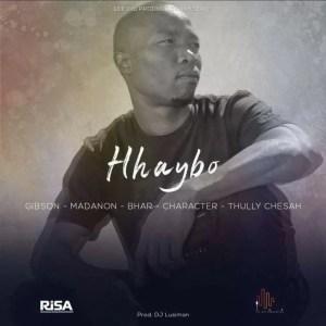 Gibson - Hhaybo (feat. Madanon, Bhar, Character & Thully Chesah)