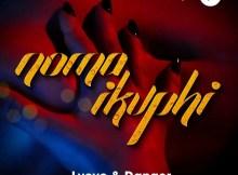 L'vovo & Danger - Noma iKuphi ft. DJ Tira & Joocy