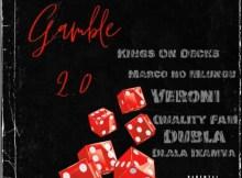 Veroni, Kings On Decks, Dlala Ikamva, Marco no Mlungu, Quality Fam, Dubla - Gamble 2.0