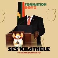 Formation - Boyz Ses'khathele (feat. Smash Oconsayo)