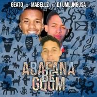 Geato, Mabellz & Dj UmlunguSA - Abafana Be Gqom EP