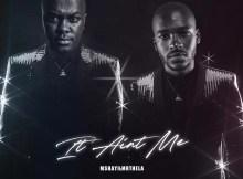 It Ain't Me (Mshayi & Mr Thela Bootleg)