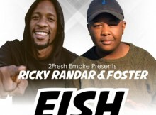 Ricky Randar - Eish (feat. Foster)
