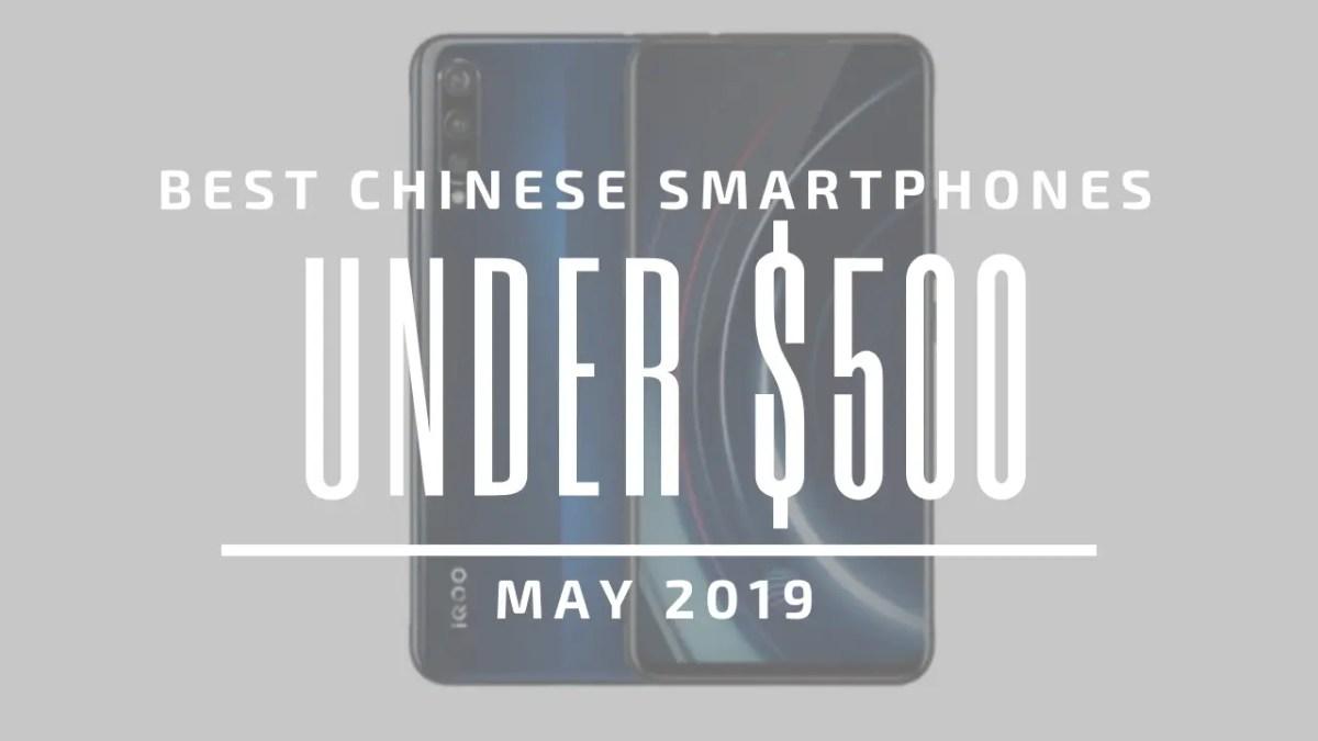 TOP: Τα 5 καλύτερα κινεζικά smartphones με τιμή έως $500! (Μάιος 2019)
