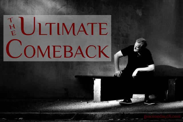 The Ultimate Comeback