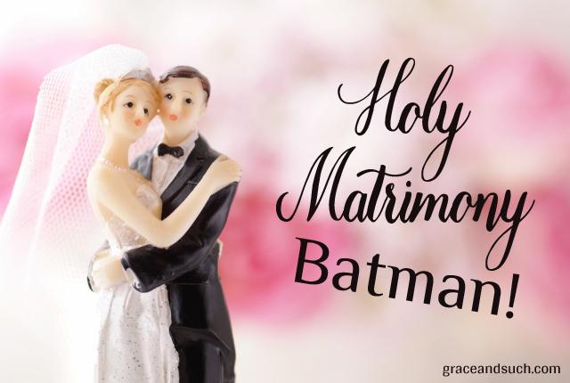 Holy Matrimony, Batman