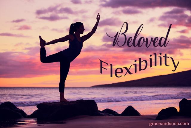 Beloved Flexibility