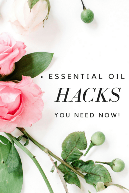 Essential Oil Hacks You Need NOW