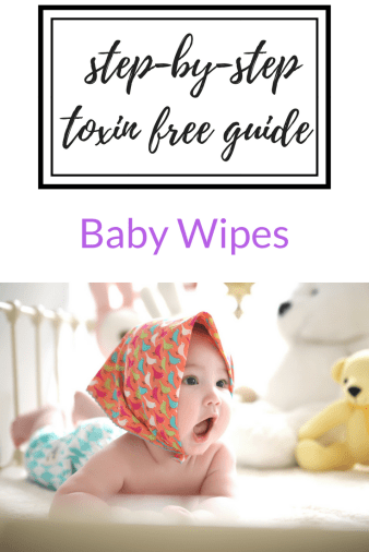 Step by Step Toxin Free Guide to Baby Wipes 1