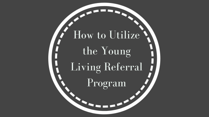How to Utilize the Young Living Referral Program - Grace
