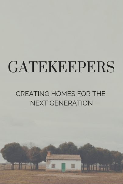 Creating homes for the next generation: Gatekeeprs #graceblossomsblog #toxinfreeliving
