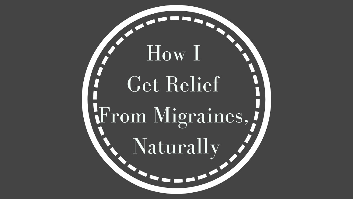 Migraines are painful and frustrating, especially when they keep you from living your life. Here, I share how I get relief from migraines naturally.