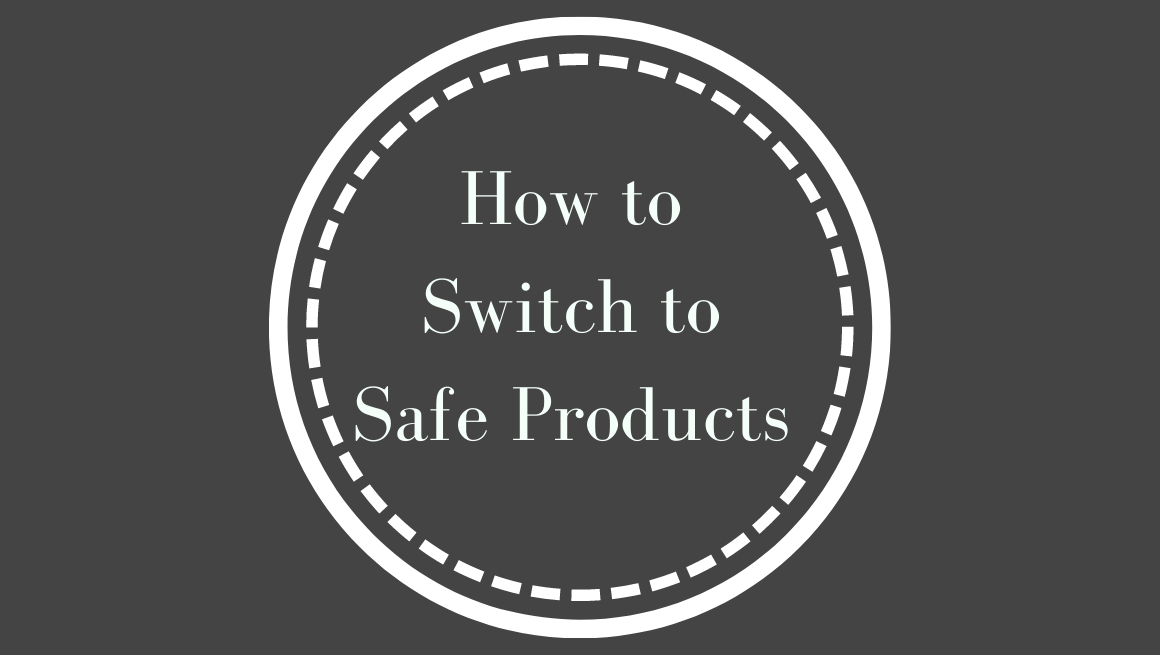 With everyone trying to switch to safe products, who can you trust, who should you stay away from, and how much should you be spending?