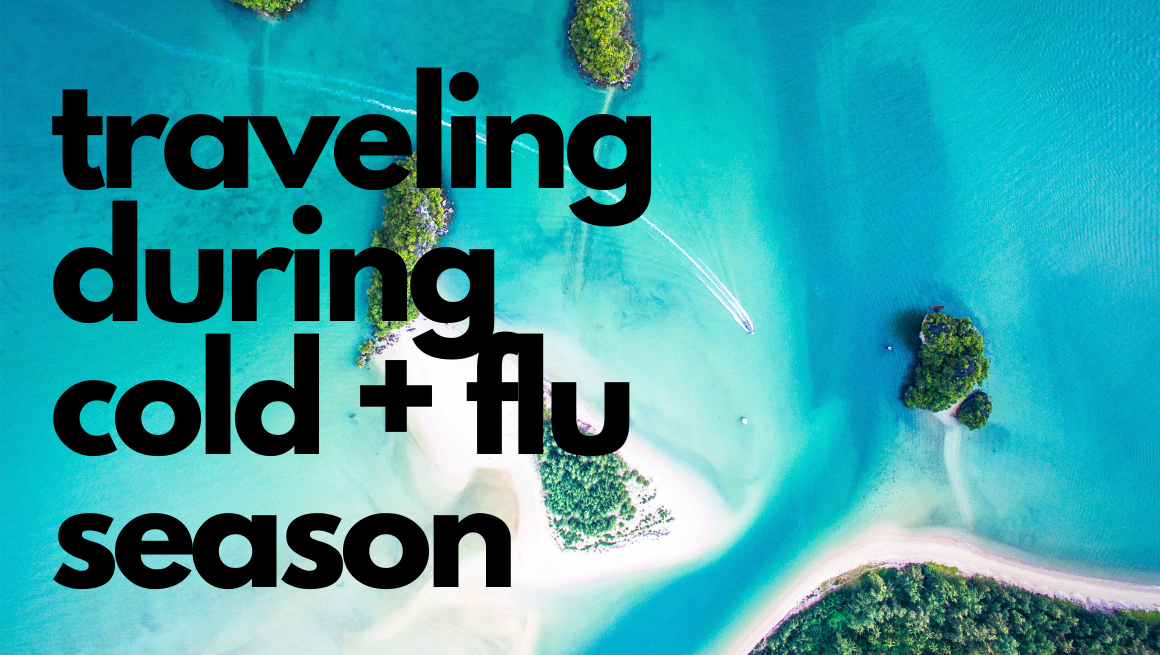 Traveling During Cold and Flu Season