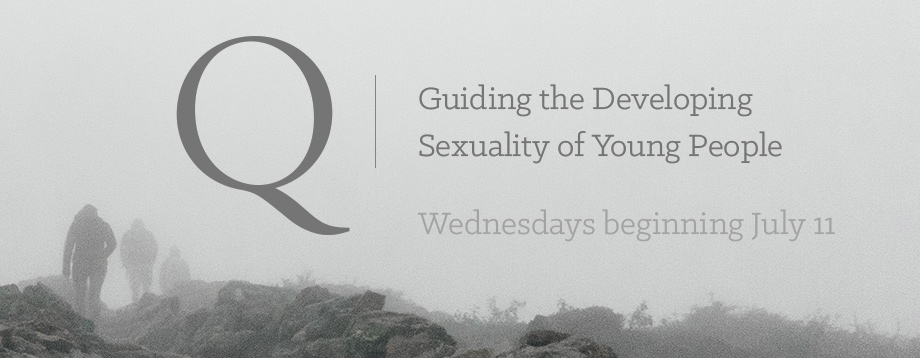 Register for Q: Guiding the Developing Sexuality of Young People