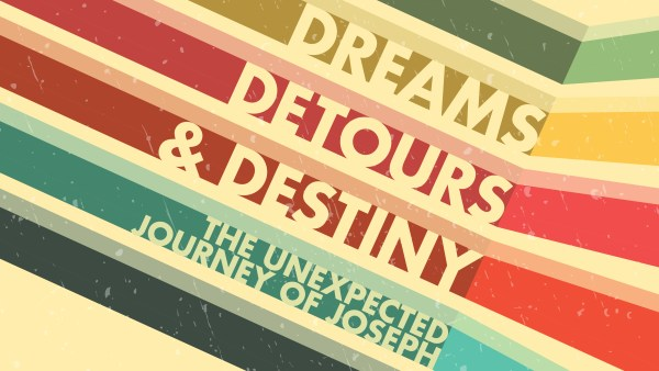 Dreams, Detours, & Destiny: The Unexpected Journey of Joseph