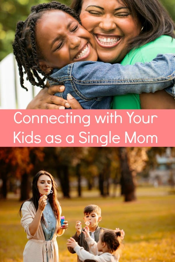 The Key to Connecting with Your Kids as a Single Mom