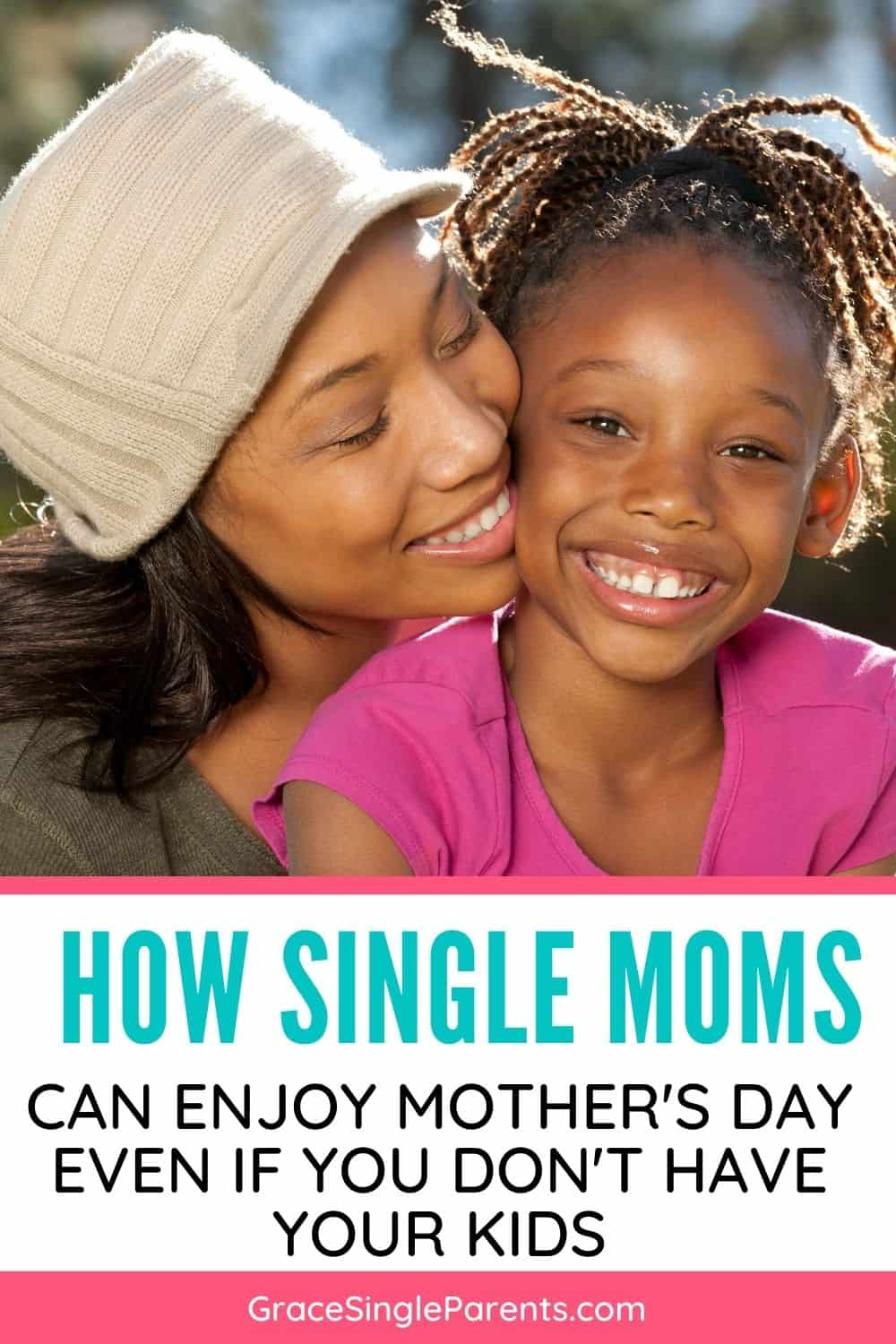 Mother's Day as a Single Mom – How to Make the Most out of the Day