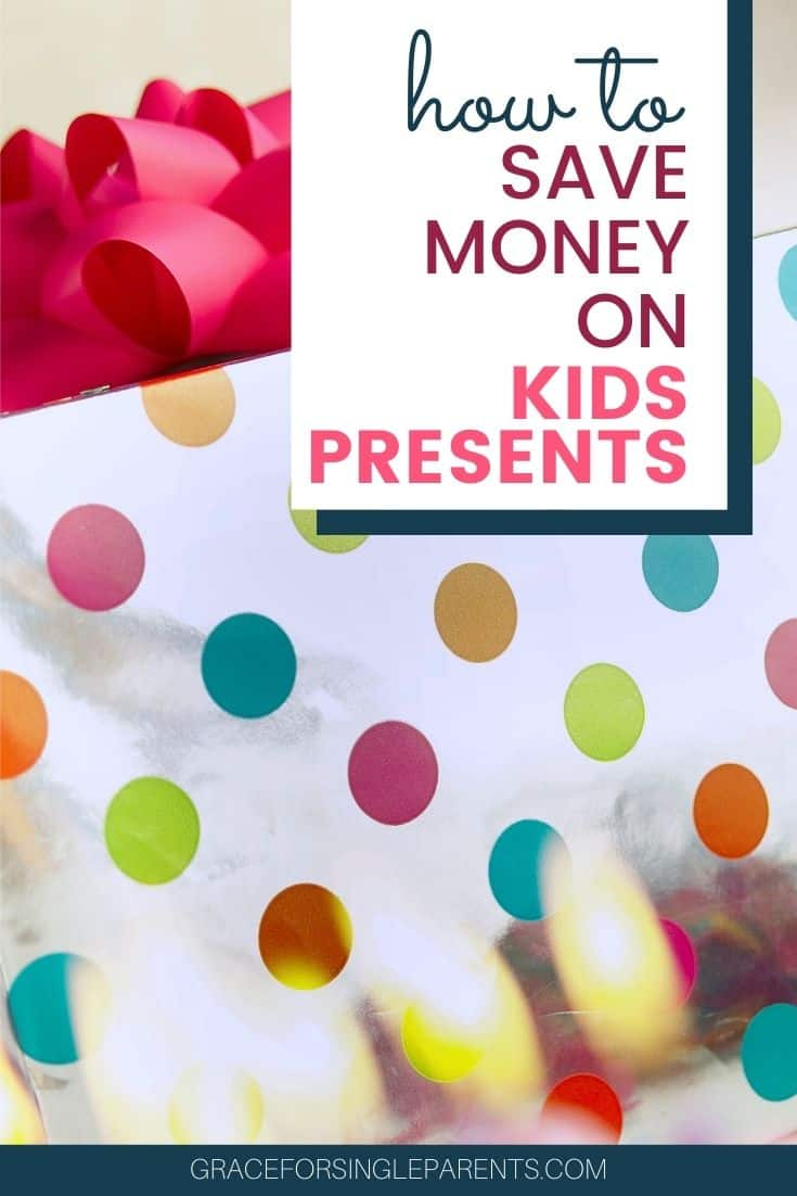 How to Save Money on Kids Presents for Birthdays and Holidays