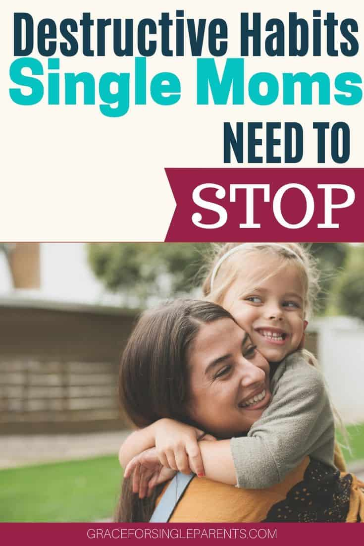 5 Habits You Need to Stop To Be an Awesome Single Mom