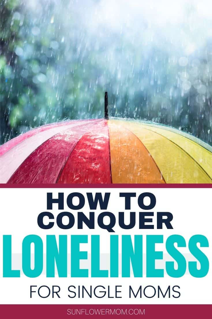 Single moms don\'t have to live a lonely life. Here are six of the best ways to overcome loneliness for single moms everywhere.