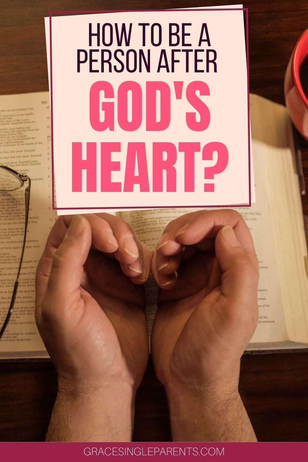 5 Reasons Why David Was A Man After God\'s Own Heart