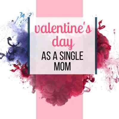 enjoy valentines day as a single mom