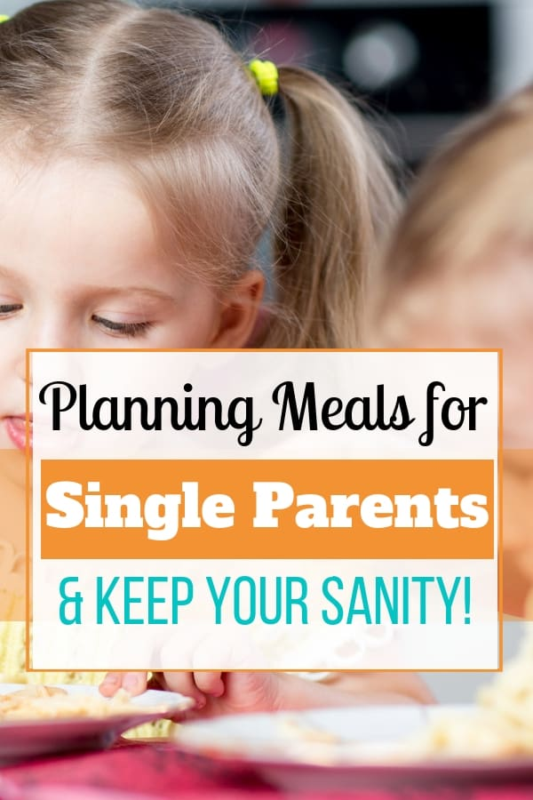 How to Plan Meals as a Single Parent and Keep Your Sanity