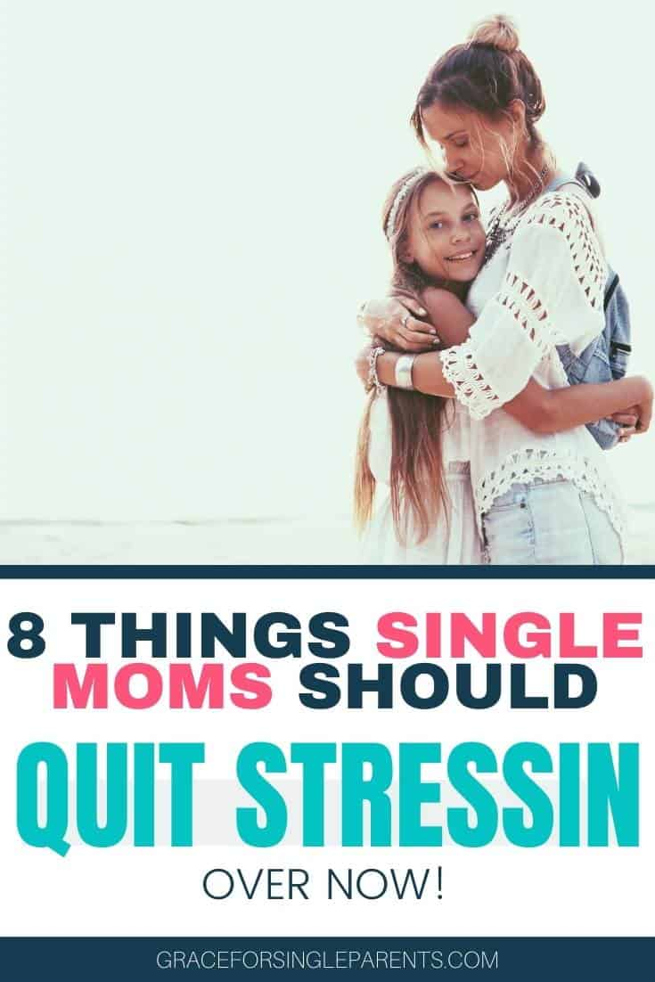 Things to Quit Stressing About as a Single Mom