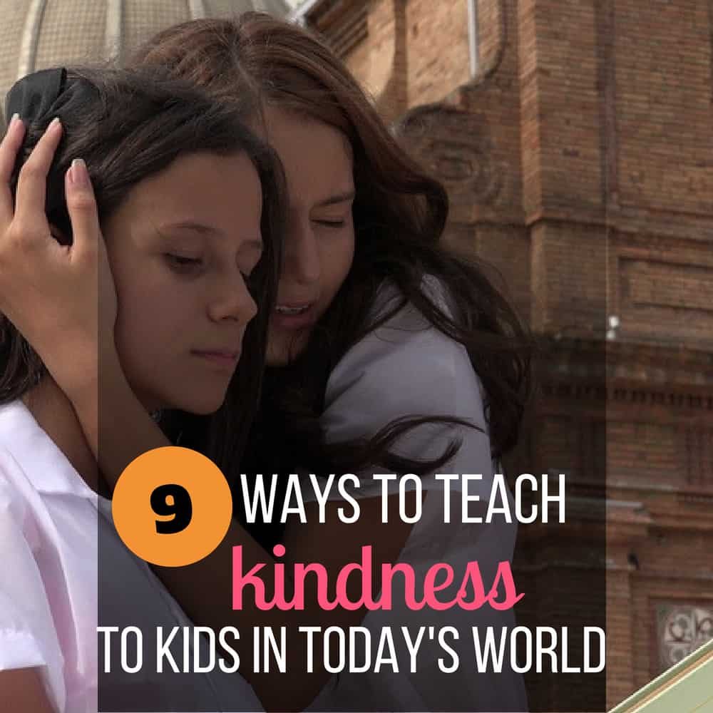 9 ways teach kids kindness