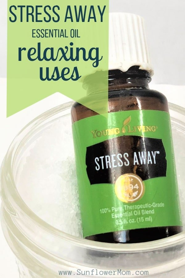 15 Relaxing Uses for Stress Away Essential Oil