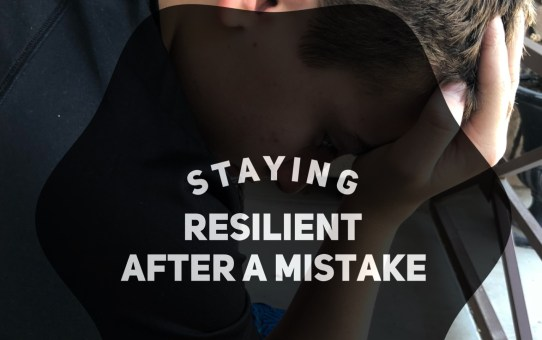Staying Resilient After a Mistake