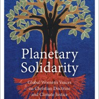 Planetary Solidarity: Global Women's Voices on Christian Doctrine and Climate Justice