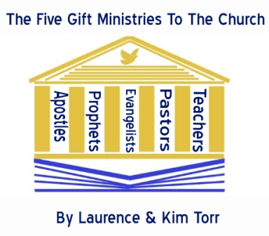 Written Article – The Five Gift Ministries in the Church – By Laurence Torr