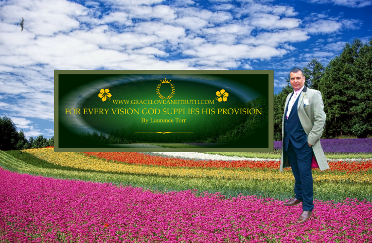 For Every Vision God Supplies His Provision By Laurence Torr