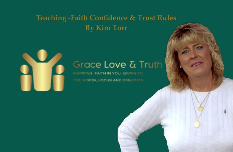 Faith Confidence & Trust Rules – By Kim Torr