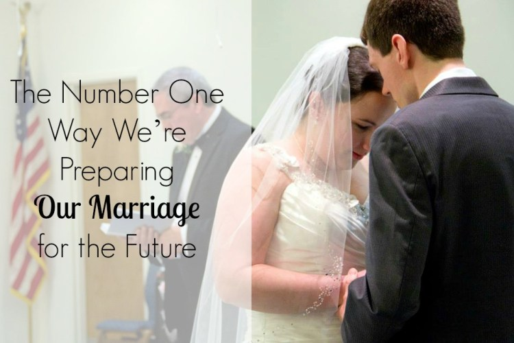 The Number One Way We're Preparing Our Marriage for the Future