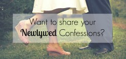 Want to Share Your Newlywed Confessions
