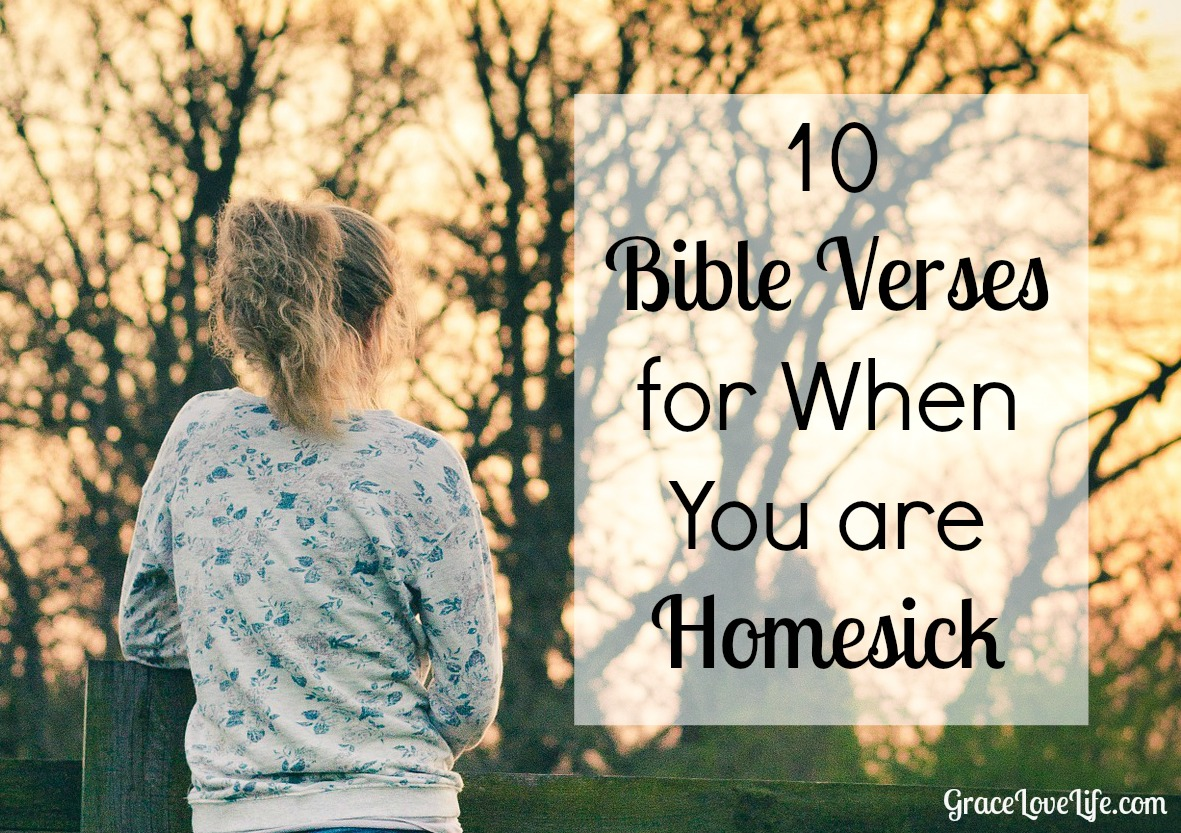 Bible Verses for When You are Homesick | Grace Love Life