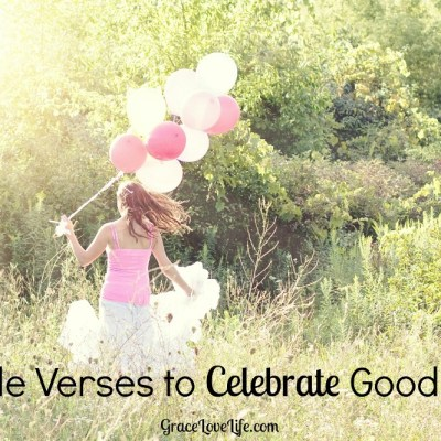 10 Bible Verses to Celebrate Good News